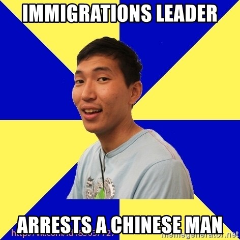 Jerk Aldarik - Immigrations Leader Arrests A Chinese Man