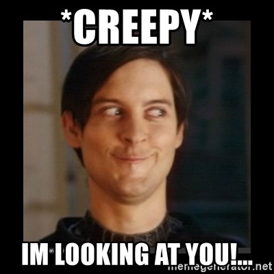 Tobey_Maguire - *creepy* im looking at yOU!...