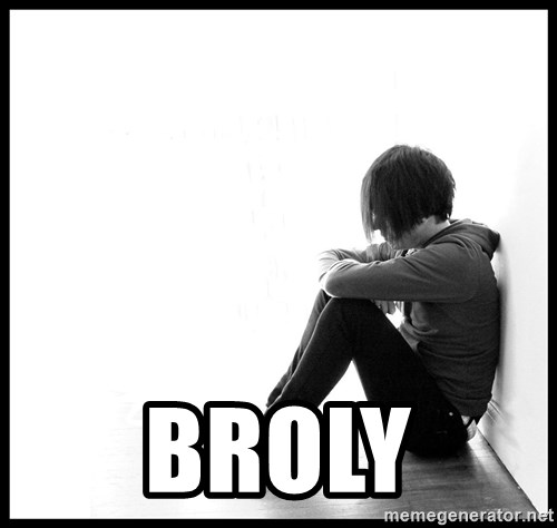 First World Problems -  broly