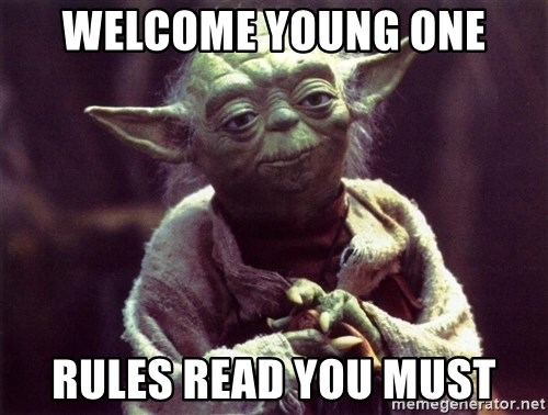 Yoda - WELCOMe YOUNG ONE RULES READ YOU MUST