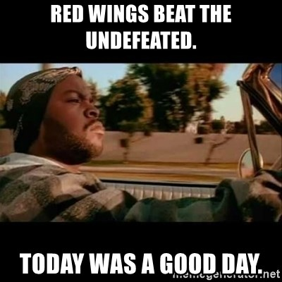 Ice Cube- Today was a Good day - Red wings beat the undefeated. Today was a good day.