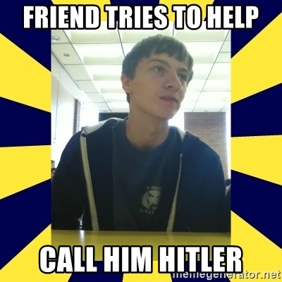 Backstabbing Billy - Friend tries to help call him hitler