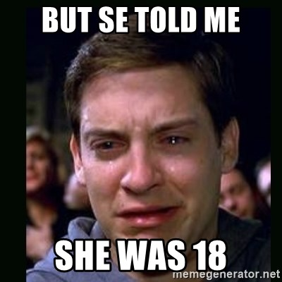 crying peter parker - BUT SE TOLD ME SHE WAS 18