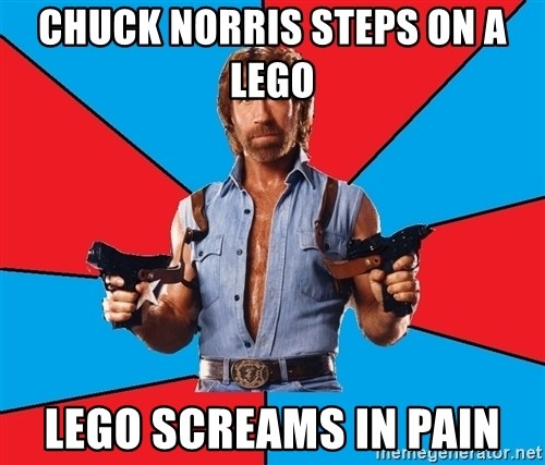 Chuck Norris  - chuck norris steps on a lego  lego screams in pain