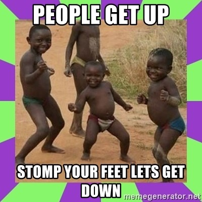 african kids dancing - PEOPLE GET UP STOMP YOUR FEET LETS GET DOWN