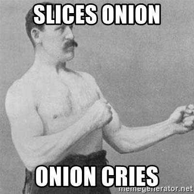 overly manlyman - Slices Onion Onion Cries