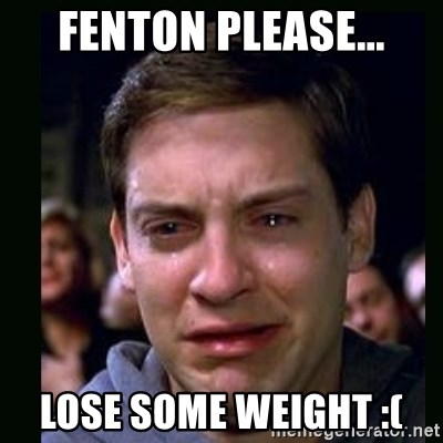 crying peter parker - FENTON PLEASE... LOSE SOME WEIGHT :(