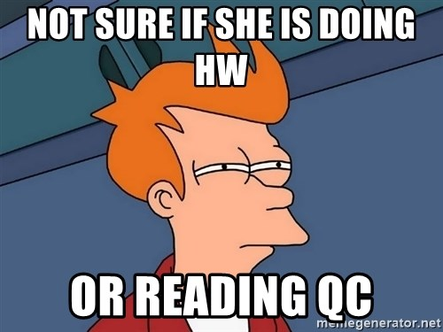 Futurama Fry - not sure if she is doing hw  or reading qc