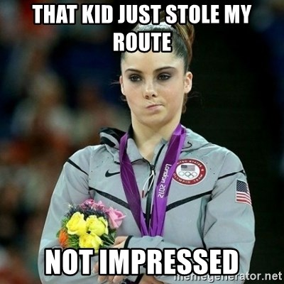 McKayla Maroney Not Impressed - that kid just stole my route not impressed