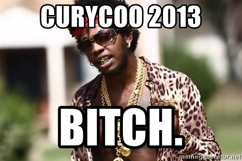 Trinidad James meme  - CURYCOO 2013 BITCH.