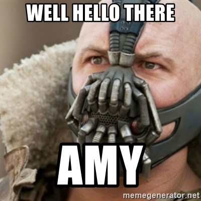 Bane - WELL HELLO THERE AMY