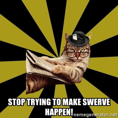 Frustrated Journalist Cat -  Stop trying to make swerve happen!