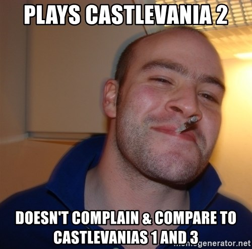 Good Guy Greg - plays castlevania 2 doesn't complain & compare to castlevanias 1 and 3
