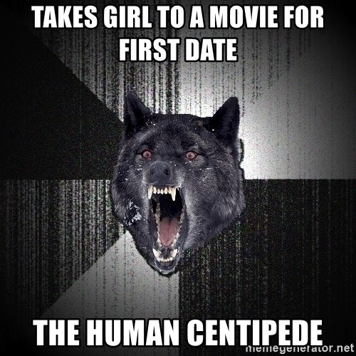 Insanity Wolf - takes girl to a movie for first date the human centipede