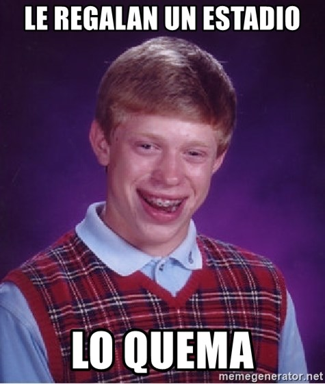 Bad Luck Brian - LE REGALAN UN ESTADIO LO QUEMA