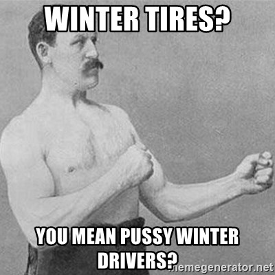 Boxer Gentelmen - Winter tires? You mean puSsy winter drivers?