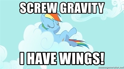 My Little Pony - Screw gravity I have wings!