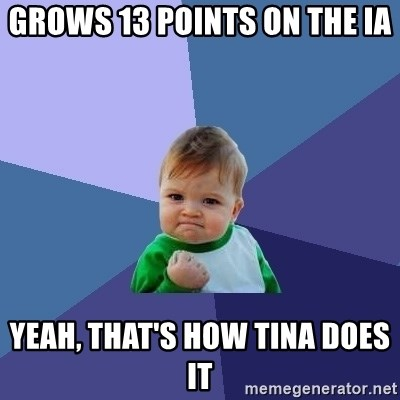 Success Kid - grows 13 points on the ia  yeah, that's how tina does it