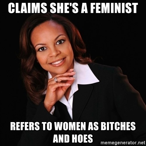 Irrational Black Woman - Claims she's a feminist refers to women as bitches and hoes