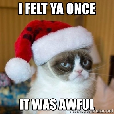 Grumpy Cat Santa Hat - I felt ya once It was awful