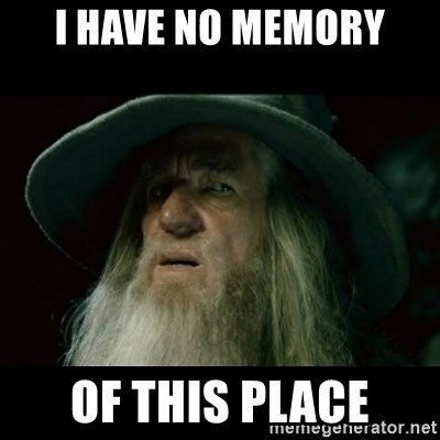 no memory gandalf - I have no memory of this place