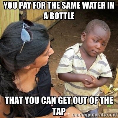 skeptical black kid - YOU PAY FOR THE SAME WATER IN A BOTTLE  that you can get out of the tap
