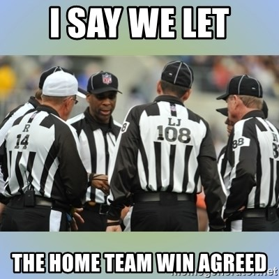 NFL Ref Meeting - i say we let the home team win agreed