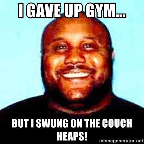 KOPKILLER - i gave up gym... but i swung on the couch heaps!