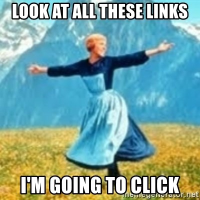 look at all these things - Look at all these links i'm going to click