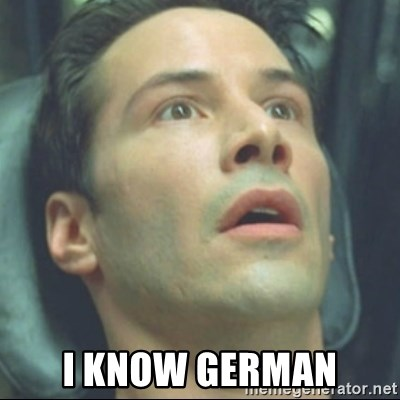 i know kung fu -  I know german
