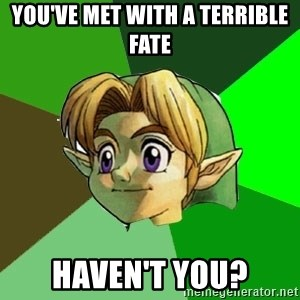 Link - you've met with a terrible fate haven't you?