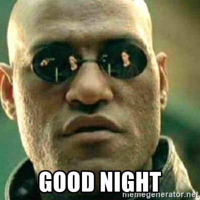 What If I Told You -  good night