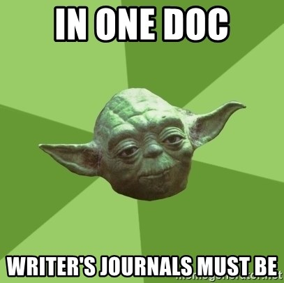 Advice Yoda Gives - In One Doc Writer's Journals Must Be