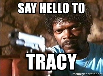 Pulp Fiction - SAY HELLO TO TRACY