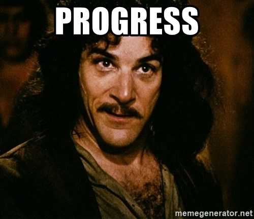 Inigo Montoya - PROGRESS