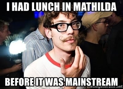 Super Smart Hipster - I had lunch in mathilda before it was mainstream