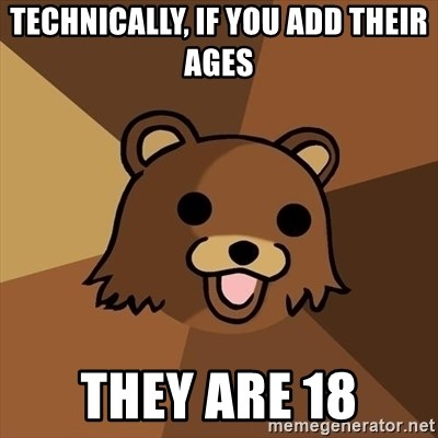 Pedobear - technically, if you add their ages they are 18