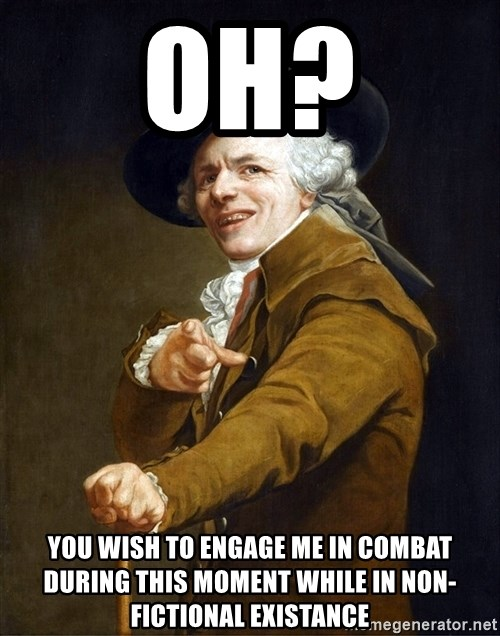 Joseph Ducreaux - oh? you wish to engage me in combat during this moment while in non-fictional existance