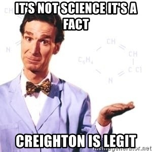 Bill Nye - It's not science it's a fact Creighton is legit