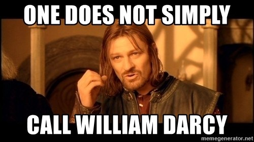 Lord Of The Rings Boromir One Does Not Simply Mordor - One does not simply call william darcy
