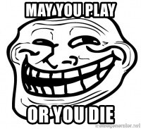 Troll Face in RUSSIA! - May You Play OR YOU DIE