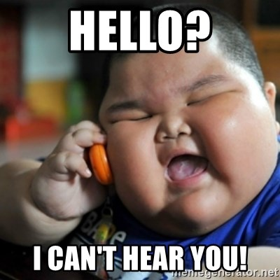 fat chinese kid - HELLO? I CAN'T HEAR YOU!