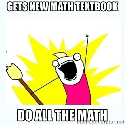 All the things - gets new math textbook do all the math