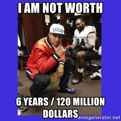 PAY FLACCO - i am not worth 6 years / 120 million dollars
