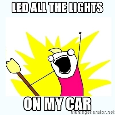 All the things - LED ALL THE LIGHTS ON MY CAR