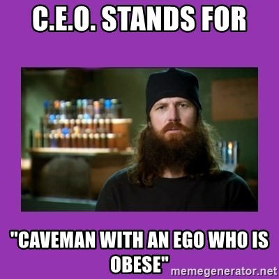 """Jase Robertson - C.e.o. stands for """"caveman with an ego who is obese"""""""
