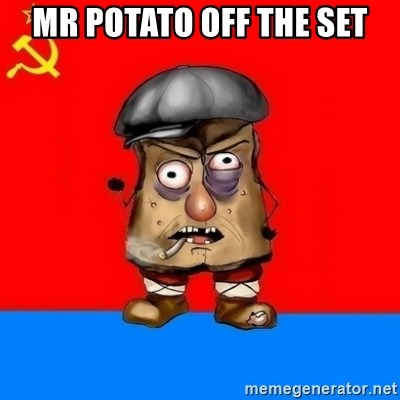 Malorashka-Soviet - MR POTATO OFF THE SET
