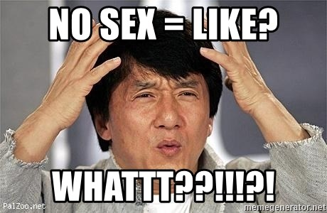 Confused Jackie Chan - No sex = like? whattt??!!!?!