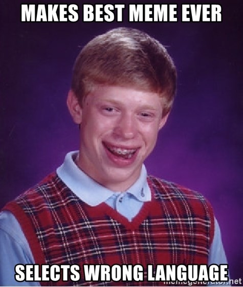 Bad Luck Brian - makes best meme ever selects wrong language