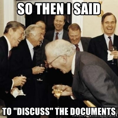 "laughing reagan  - So then i said to ""discuss"" the documents"